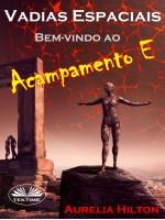 Vadias Espaciais: Bem-Vindo Ao Acampamento E-Um Romance Quente & Úmido De Aurelia Hilton, Livro Romance Curto 32
