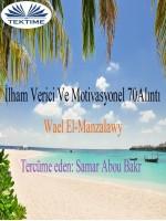 İlham Verici Ve Motivasyonel 70 Alinti