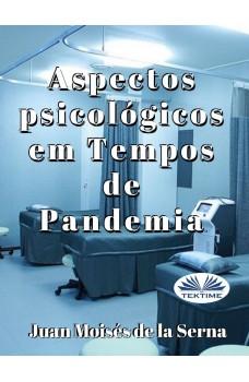 Aspectos Psicológicos Em Tempos De Pandemia