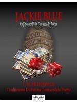 Jackie Blue - Un Romanzo Della Sicurezza Di Justice