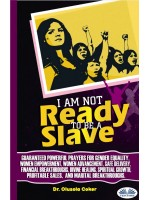 I Am Not Ready To Be A Slave-Guaranteed Powerful Prayers For Gender Equality, Women Empowerment, Women Advancement, Safe Delivery