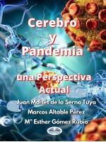 Cerebro Y Pandemia: Una Perspectiva Actual