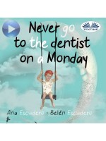 Never Go To The Dentist On A Monday