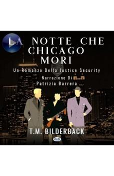 La Notte Che Chicago Morì - Romanzo Sulla Sicurezza Della Giustizia