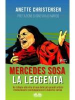 Mercedes Sosa - La Leggenda-Un Tributo Alla Vita Di Una Delle Più Grandi Artiste Rivoluzionarie Contemporanee In America Latina