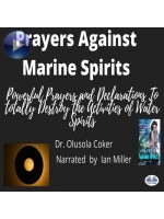 Prayers Against Marine Spirits-Powerful Prayers And Declarations To Totally Destroy The Activities Of Water Spirits