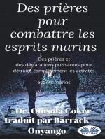 Des Prières Pour Combattre Les Esprits Marins-Des Prières Et Des Déclarations Puissantes Pour Détruire Les Activités Des Esprits Marins