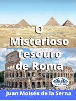 O Misterioso Tesouro De Roma