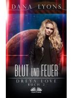 Blut Und Feuer-Dreya Love Buch 2