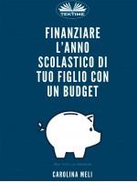 Finanziare L'anno Scolastico Di Tuo Figlio Con Un Budget-Opzioni E Risorse Per Tutti