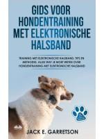 Gids Voor Hondentraining Met Elektronische Halsband-Training Met Elektronische Halsband, Tips En Methodes, Alles Wat Je Moet Weten Over Hondentraining