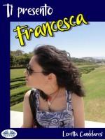 Ti Presento Francesca