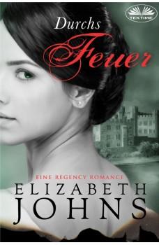 Durchs Feuer-Eine Regency Romance