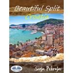 Beautiful Split - Croatia-Guide And Croatian Conversations