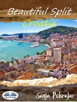 Beautiful Split - Croatia-Guide And Croatian Conversations