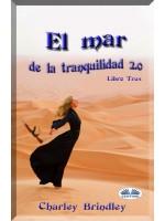 El Mar De La Tranquilidad 2.0-Libro Tres: Las Víboras De Arena