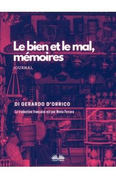 El Bien Y El Mal, Memorias-Diario