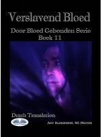 Verslavend Bloed-Door Bloed Gebonden Serie Boek 11