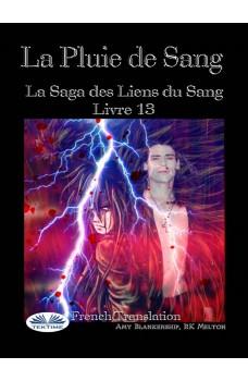La Pluie De Sang-Les Liens Du Sang - Livre 13