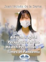 A Psychological Perspective Of The Health Personnel In Times Of Pandemic