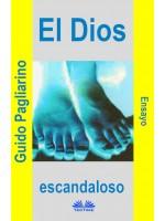 El Dios Escandaloso-Ensayo