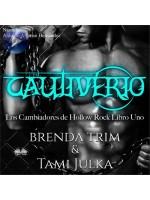 Cautiverio-Los Cambiadores De Hollow Rock - Libro Uno
