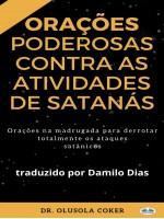Orações Poderosas Contra As Atividades De Satanás-Orações Na Madrugada Para Superar Totalmente Os Ataques Satânicos
