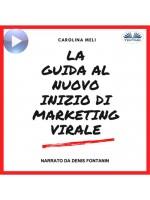 La Guida Al Nuovo Inizio Di Marketing Virale