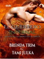 El Guerrero Infernal-Alianza Del Guerrero Oscuro Libro 8