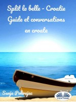 Split La Belle - Croatie-Guide Et Conversations En Croate