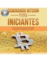 Dominando Bitcoin Para Iniciantes-Tecnologias De Bitcoin E Criptomoeda, Mineração, Investimento E Trading