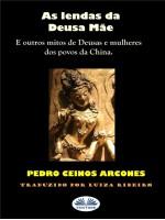 As Lendas Da Deusa Mãe-Outros Mitos De Deusas E Mulheres De Povoados Da China.