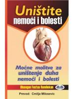 Uništite Nemoći I Bolesti-Moćne Molitve Za Uništenje Duha Nemoći I Bolesti