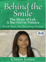 An Exciting Future-The Story Of Lek, A Bar Girl In Pattaya