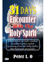 31 Days Encounter With The Holy Spirit-Impartation Of God's Wisdom To Achieve Great Exploit. Learning From The Holy Spirit.