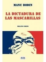 La Dictadura De Las Mascarillas