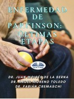 Enfermedad De Parkinson: Últimas Etapas