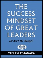 The Success Mindset Of Great Leaders-(It Ain'T The Money!)