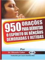 950 Orações Para Derrotar O Espírito De Bênçãos Demoradas E Retidas