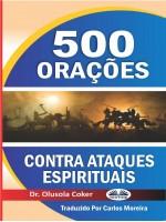 500 Orações Contra Ataques Espirituais