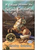 A Última Missão Da Sétima Cavalaria