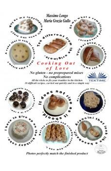 Cooking Out Of Love-No Gluten - No Preprepared Mixes, No Complications