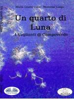 Un Quarto Di Luna-I Veglianti Di Campoverde