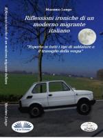 Riflessioni Ironiche Di Un Moderno Migrante Italiano-Esperto In Tutti I Tipi Di Saldature E Il Travaglio Della Vespa