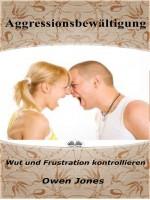 Aggressionsbewältigung-Wut Und Frustration Kontrollieren