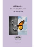 Bipolar II - (Beyond El Diagnóstico Infeliz Y En Una Vida Feliz)-Libro De Información Y Autoayuda