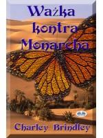 Ważka Kontra Monarcha-Część Druga