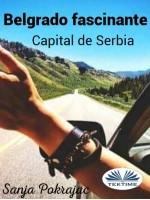 Belgrado Fascinante-Guía Y Conversaciones En Idioma Serbio