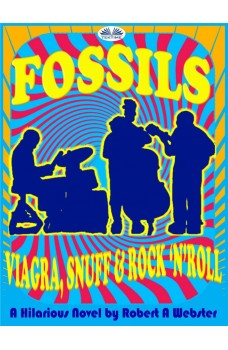 Fossils-Viagra, Snuff And Rock'N'Roll