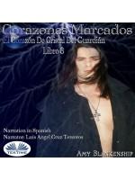 Corazones Marcados-El Corazón De Cristal Del Guardián Libro 8